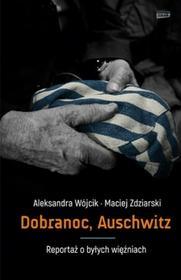Znak Dobranoc Auschwitz. Reportaż o byłych więźniach - Aleksandra Wójcik