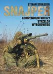 Snajper. Kompendium wiedzy strzelca wyborowego - Stefan  Strasser