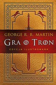 Zysk i S-ka Gra o tron Edycja ilustrowana - George R.R. Martin