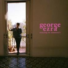 Staying at Tamaras CD) George Ezra