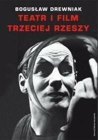 Słowo / obraz terytoria Teatr i film Trzeciej Rzeszy. W systemie hitlerowskiej propagandy - Bogusław Drewniak