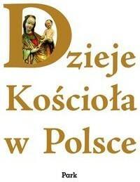 Wydawnictwo Szkolne PWN Dzieje Kościoła w Polsce - Marek Hałaburda, Katarzyna Jarkiewicz, Paweł Kaźmierczak