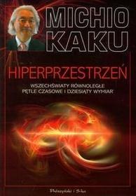Prószyński Hiperprzestrzeń - Michio Kaku