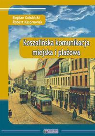 Księży Młyn Koszalińska komunikacja miejska i plażowa - Bogdan Gołubicki, Robert Kasprowiak