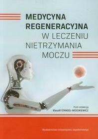 Wydawnictwo Uniwersytetu Jagiellońskiego Medycyna regeneracyjna w leczeniu nietrzymania moczu - Wydawnictwo Uniwersytetu Jagiellońskiego