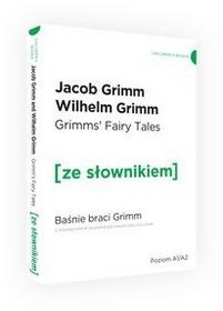 Wydawnictwo Ze słownikiem Baśnie braci Grimm ze słownikiem angielsko-polskim Wilhelm Grimm, Jakub Grimm