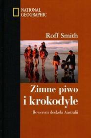 Roff Smith Zimne piwo i krokodyle