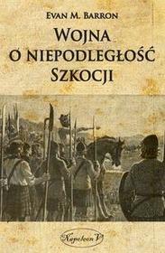 Napoleon V Wojna o niepodległość Szkocji - Barron Evan M.