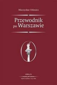 Libra Pl Przewodnik po Warszawie - Mieczysław Orłowicz