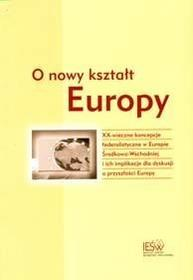 O nowy kształt Europy