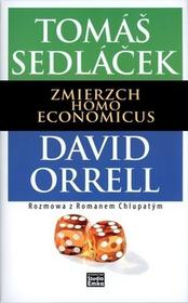 Studio Emka Tomas Sedlacek, David Morrell Zmierzch Homo Economicus