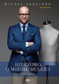 Sine Qua Non Rzeczowo o modzie męskiej - Michał Kędziora