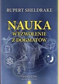 Manendra Nauka wyzwolenie z dogmatów - Sheldrake Rupert