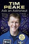Century Ask an Astronaut. My Guide to Life in Space Tim Peake
