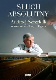 Znak Słuch absolutny - Andrzej Szczeklik, Jerzy Illg
