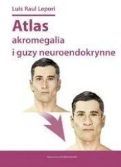 DK Media Atlas akromegalia i guzy neuroendokrynne