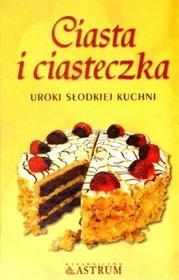 Astrum Ciasta i ciasteczka Uroki słodkiej kuchni - Stanisława Trela