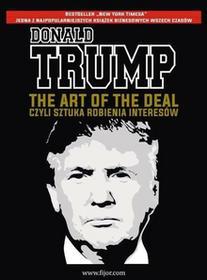 The Art of the Deal, czyli sztuka robienia interesów - Donald J. Trump, Tony Schwartz