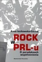 Rock w PRL-u Anna Idzikowska-Czubaj