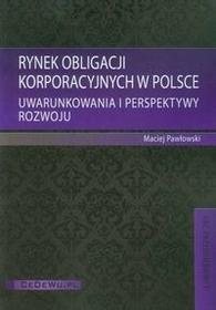 CeDeWu Rynek obligacji korporacyjnych w Polsce - Maciej Pawłowski