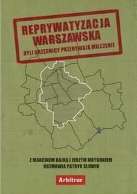 Słowik Patryk Reprywatyzacja warszawska: byli urzędnicy przerywają milczenie0
