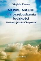 Nowe nauki dla przebudzenia ludzkości Przekaz Jezusa Chrystusa Virginia Essene