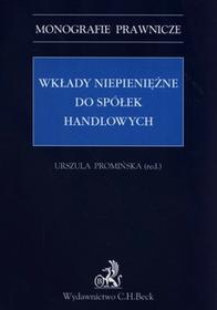 C.H. Beck Wkłady niepieniężne do spółek handlowych - Urszula Promińska