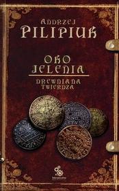 Fabryka Słów Andrzej Pilipiuk Oko Jelenia. Drewniana Twierdza. Wydanie 3