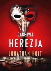 Akurat Jonathan Holt Carnivia. Herezja