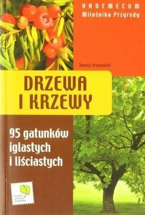 Multico Tomasz Hryniewicki Drzewa i krzewy. Vademecum Miłośnika Przyrody