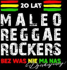 20 lat Maleo Reggae Rockers - bez Was nie ma nas - Dziękujemy!