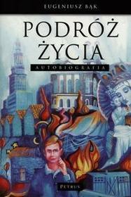 Petrus Eugeniusz Bąk Podróż życia