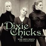 Dixie Chicks Wide Open Spaces The  Collections