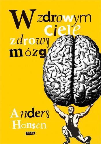 Andres Hansen W zdrowym ciele zdrowy mózg