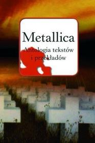 Metallica. Antologia tekstów i przekładów - Wysyłka od 3,99