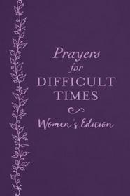 Barbour Pub Inc Prayers for Difficult Times Women's Edition