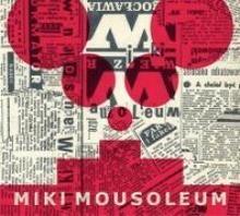 Wieczór Wrocławia CD) Miki Mousoleum