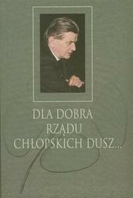 Dla dobra rządu chłopskich dusz - Muzeum Historii Polskiego Ruchu Ludowego