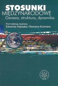 Haliżak Edward, Kuźniar Roman Stosunki międzynarodowe geneza, struktura, dynamika - mamy na stanie, wyślemy natychmiast