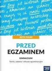 Nowa Era Język Polski Gimnazjum Przed egzaminem Teoria zadania i arkusze egzaminacyjne   - Praca zbiorowa