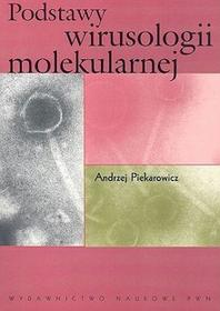 Podstawy wirusologii molekularnej - Piekarowicz Andrzej