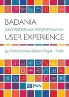 Badania jako podstawa projektowania user experience Iga Mościchowska