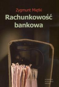Miętki Zygmunt Rachunkowość bankowa - mamy na stanie, wyślemy natychmiast