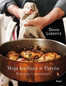 Pascal Moja kuchnia w Paryżu - David Lebovitz