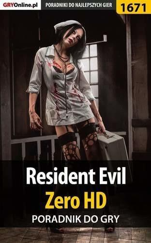 "Resident Evil Zero HD poradnik do gry Jacek ""Stranger"" Hałas EPUB)"