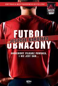 Sine Qua Non Futbol jeszcze bardziej obnażony - Anonimowy Piłkarz