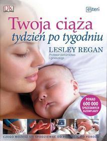 Twoja ciąża tydzień po tygodniu - Regan Lesley