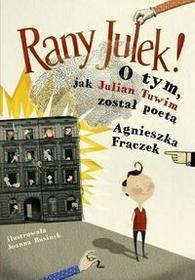 Literatura Rany Julek. O tym jak Julian Tuwim został poetą - Agnieszka Frączek