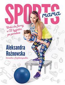 Sportsmama - Aleksandra Rożnowska