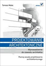 Projektowanie architektoniczne. Wprowadzenie do zawodu architekta  - BEZPŁATNY ODBIÓR w 130 księgarniach lub wysyłka za 3,99 zł